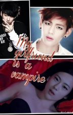 My girlfriend is a vampire (bts V and Jungkook fanfic) by exowolf123
