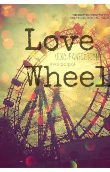 Love Wheel [Exo-Fanfiction]