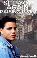See You Again: Raising River #Wattys2015 by thejokerwrites