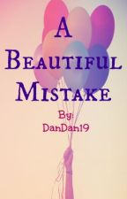 A BEAUTIFUL MISTAKE by DanDan19