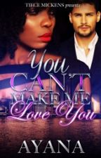 You Can't Make Me Love You (BWWM) Sample by MariamDotie