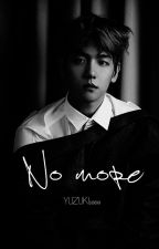 No More [ Baekhyun.] by Yuzuki1080