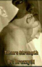 Titan's Strength #5 by Brezzy31