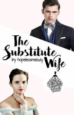 The Substitute Wife by hopelessmelody