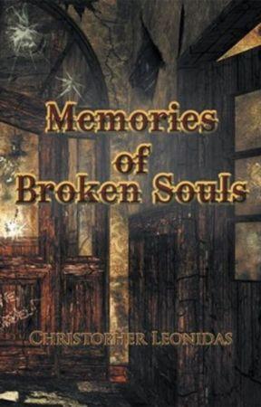 Memories of Broken Souls by ChristopherLeonidas