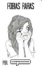 Fobias raras by CutiePieCristina