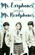 Mr. Earphones VS. Mr. Headphones by -HanieBee