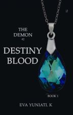 [TD-2] Destiny Blood by foxyslady