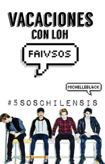 VACACIONES CON LOH FAIVSOS |#5SOS Chilensis|