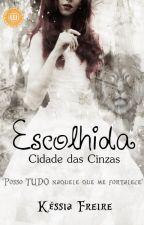 Escolhida: Cidade das cinzas by KessiaFreire