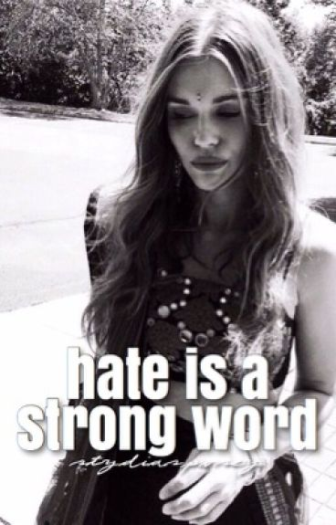 Hate Is A Strong Word - Stydia