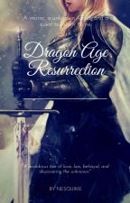 Dragon Age Ressurrection by nesquikie
