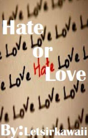 Hate or Love by LetsirKawaii