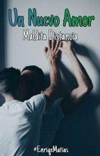 Un Nuevo Amor 3: Maldita Distancia. [Gay] © by EnriqeMatias