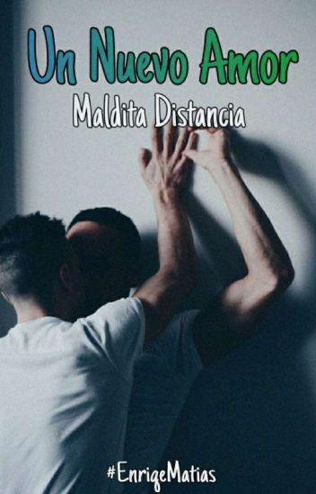 Un Nuevo Amor 3: Maldita Distancia. [Gay] ©