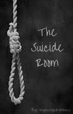 The Suicide Room by MyAvengedRomance