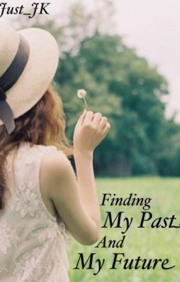 Finding My Past And My Future