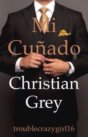 Mi Cuñado - Christian Grey