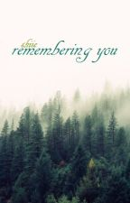 Remembering You by elomeno