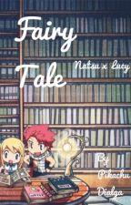 Fairy tale (Natsu x Lucy) by PikachuDialga17