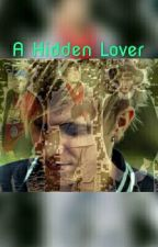 A Hidden Lover by Alexis_Inthavong