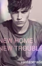 New Home New Trouble by VastaNerada