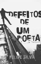 Defeitos de um poeta by Fel1pecarvalho