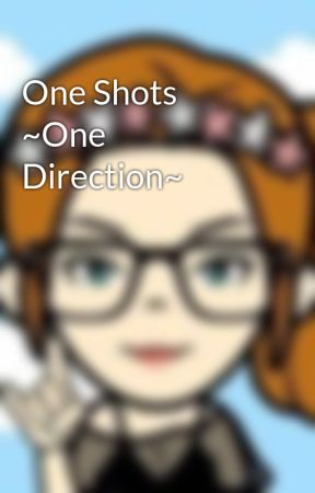 One Shots ~One Direction~ by foodfightswith_niall