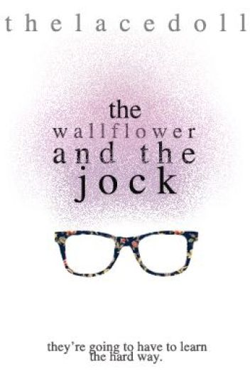 The Wallflower And The Jock {on hold}