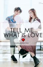 Tell Me What Is Love by dearlydearlulu