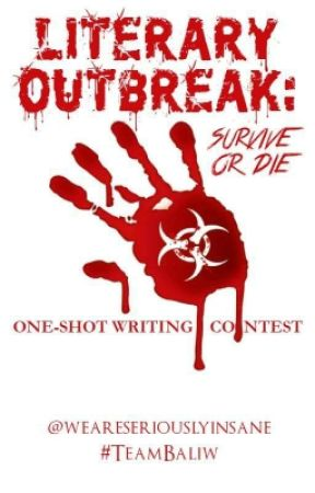 LITERARY OUTBREAK: Survive or Die One-Shot Writing Contest by weareseriouslyinsane