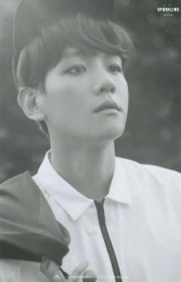 [Longfic][Chanbaek Hunhan]Kí ức có còn vẹn nguyên