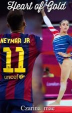 Heart of Gold | Neymar Jr Fanfiction by czarina_mae