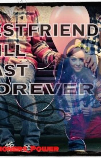 Best Friend Will Last Forever <3 (a HarryStyles fanfiction) [ONHOLD]