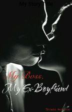 My Boss, My Ex-Boyfriend by miss_tery_ous