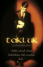 TAKLUK by emeraldthahir