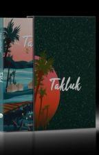 TAKLUK by emeraldthahir