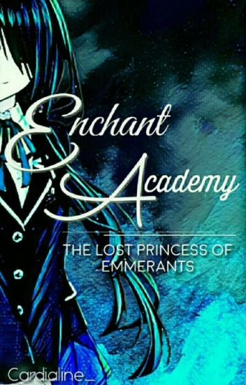Enchant Academy : The Lost Princess of Emmerants