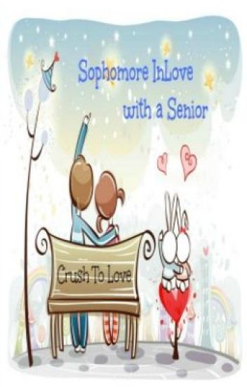 Sophomore InLove with a Senior ♥♥♥ (ON GOING)