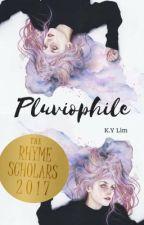 pluviophile | #Wattys2017 by BloomingRose520