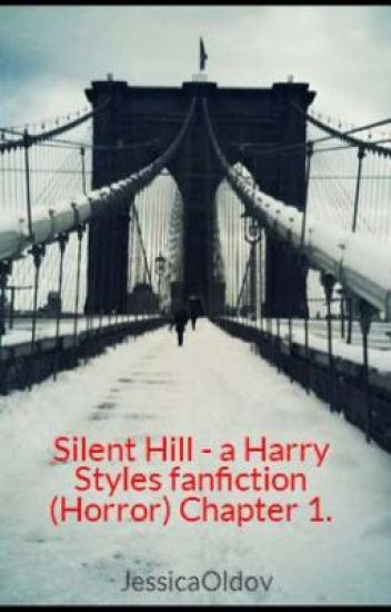 Silent Hill - a Harry Styles fanfiction (Horror) Chapter 1.