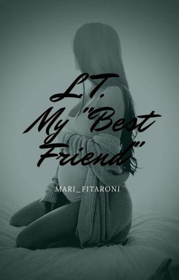 """Louis Tomlinson★My """"Best Friend""""-1°temporada"""