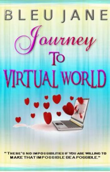 Journey to Virtual World