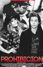 Prohibición 1 y 2 (Luke Hemmings) by -youngwritter-