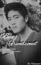 Being Friendzoned (a Ryan Higa fanfic) by ayeprilxox