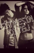 GİTMESİN DİYE..! by gizem_masali