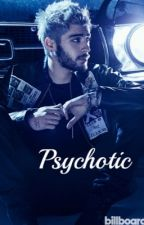 Psychotic {Completed} by Ziam_Whale_Lover