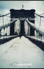 Broken Girl // 5sos by 11calumhood
