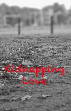 Kidnapping Love by loureenslay
