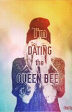 I'm Dating the Queen Bee by HelloKtheL
